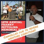 The 12th Annual Franky Pettolina Memorial Day Tournament May 29-30 (The 12th Annual Franky Pettolina Memorial Day Tournament May 29-30 has been can…)